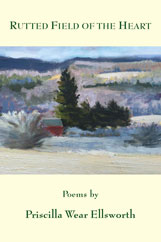 rutted field of the heart poems by priscilla ellsworth cover image